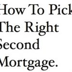 How To Pick The Right Second Mortgage