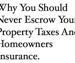 Never Escrow Property Taxes And Homeowners Insurance