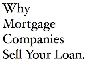 Why Mortgage Companies Sell Your Loan