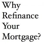 Why Refinance Your Mortgage?