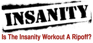 Insanity Workout Ripoff