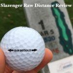 Slazenger Raw Distance Golf Ball Review