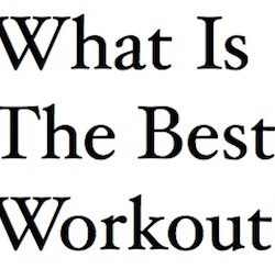 What Is The Best Workout