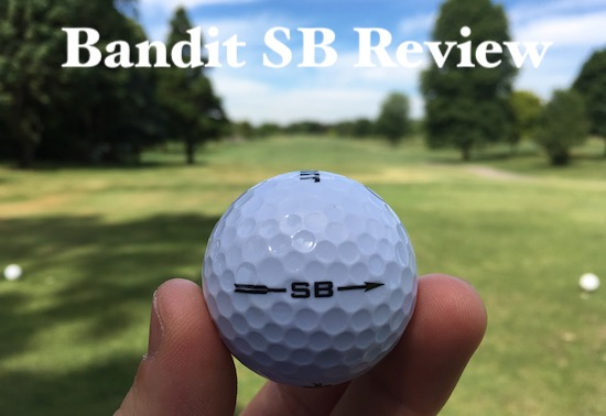 Bandit SB Golf Ball Review