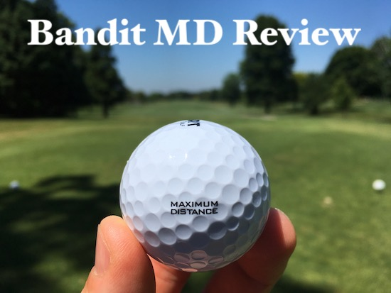 Bandit MD Golf Ball Review
