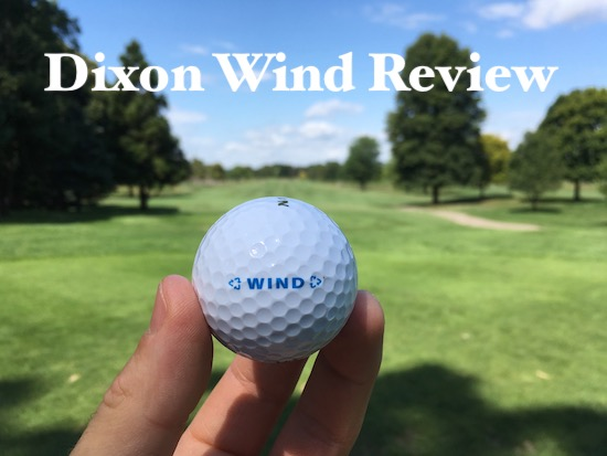 Dixon Wind Golf Ball Review